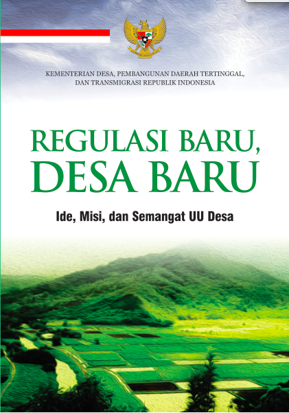 """Buku Saku """"REGULASI BARU DESA BARU Ide, Misi, Dan Semangat UU Desa""""."""